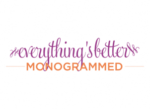 Everything's Better Monogrammed Logo The Savvy Socialista